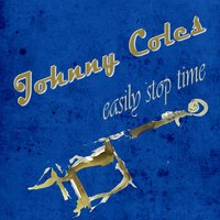 Easily Stop Time — Johnny Coles
