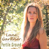 Fertile Ground — Lane Gardner