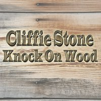 Knock On Wood — Cliffie Stone