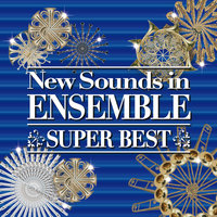 New Sounds In Ensemble Super Best — Tokyo Kosei Wind Orchestra, New Sounds Ensemble, Naohiro Iwai