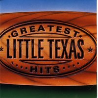 Greatest Hits — Little Texas