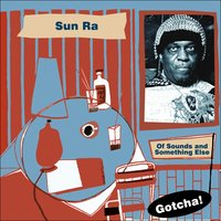Of Sounds and Something Else — Sun Ra