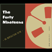 No Expiration Date — The Forty Nineteens