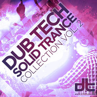 Dub Tech Solid Trance Collection Vol. 2 — сборник