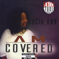 Am Covered — Lucia Ann