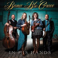 In His Hands — Bama Blu-Grace