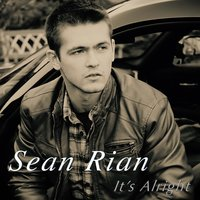 It's Alright — Sean Rian