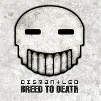 Breed To Death — Dismantled