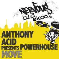 Move — Anthony Acid pres Powerhouse