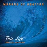 This Life - EP   (Ready or Not...Here It Comes) — Markus of Grafton