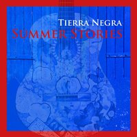 Summer Stories — Tierra Negra