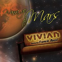Wanna Go to Mars — Vivian