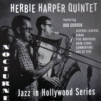 Nocturne Recordings: Jazz in Hollywood Series Vol. 1 — Jimmy Rowles, Bob Gordon, Herbie Harper, Harry Babasin, Herbie Harper Quintet