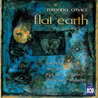 Crivici: Flat Earth — Inner Voices, Mark Atkins, Philip South, Steve Elphick, Electra String Quartet