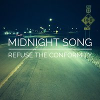 Midnight Song — Refuse the Conformity