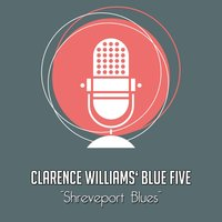 Shreveport Blues — Clarence Williams' Blue Five