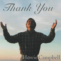 Thank You — Howie Campbell