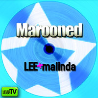 Marooned — LEE + MALINDA