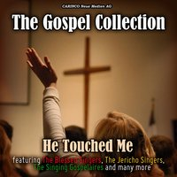 He Touched Me- The Gospel Collection — сборник