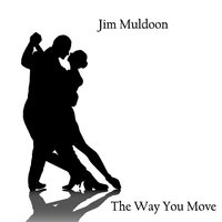 The Way You Move — Jim Muldoon