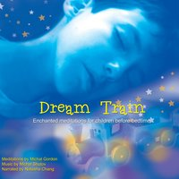 Dream Train - Enchanted Meditations for Children Before Bedtime — Michal Gordon, Natasha Chang, Michal Shutov