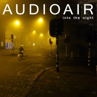 Into the Night — Audioair