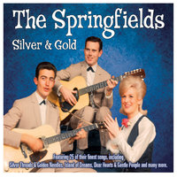 Silver & Gold — The Springfields