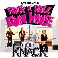 Live From The Rock 'N' Roll Fun House — The Knack