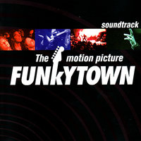 The Motion Picture Funkytown Soundtrack — The Found, The Delilahs, Greazy Meal, Iya, Tina and The B-Side Movement