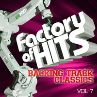 Factory of Hits - Backing Track Classics, Vol. 7 — The Backing Track A-Team