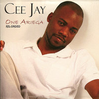 One Ariega Reloaded — Cee Jay