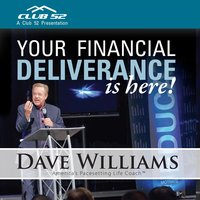 Your Financial Deliverance Is Here! — Dr. Dave Williams