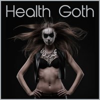 Health Goth: The Best Industrial Electronic Workout Music — сборник