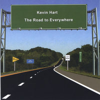The Road to Everywhere — Kevin Hart