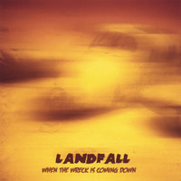 When The Wreck Is Coming Down — Landfall