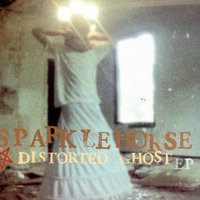 Distorted Ghost EP — Sparklehorse