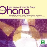 Ohana : Collected Works [The Erato Recordings] — Marius Constant & Orchestre National de France, Orchestre National De France, Nouvel Orchestre Philharmonique de Radio France, Ensemble 'Ars Nova' de l'O.R.T.F.
