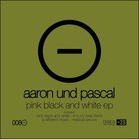 Pink Black and White — Aaron Und Pascal