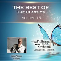 The Best of The Classics Volume 15 — Philharmonic Wind Orchestra & Marc Reift