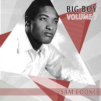 Big Boy Sam Cooke, Vol. 7 — Sam Cooke