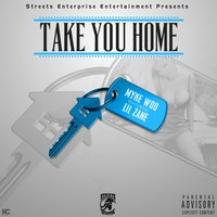 Take You Home — Lil Zane, Myke Woo