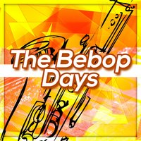 The Bebop Days — сборник