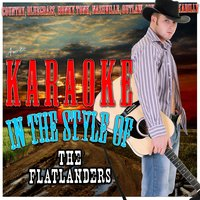 Karaoke - In the Style of the Flatlanders — Ameritz - Karaoke
