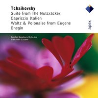 Tchaikovsky : The Nutcracker Suite, Capriccio Italien & Dances from Eugene Onegin — Александр Лазарев, The Bolshoi Symphony Orchestra