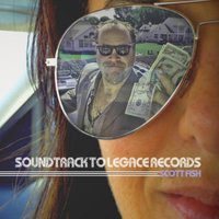 Soundtrack to Legace Records — Scott Fish