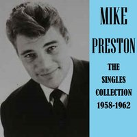 The Singles Colection 1958-1962 — Mike Preston