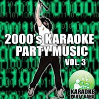 2000's Karaoke Party Music Vol. 3 — Karaoke