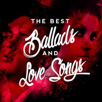 The Best Ballads & Love Songs — Love Songs, The Love Allstars, Love Songs Music, The Love Allstars|Love Songs|Love Songs Music