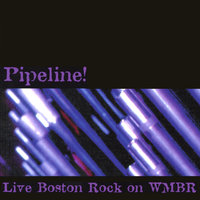 Pipeline! Live Boston Rock on WMBR — сборник