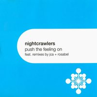 Push The Feeling On — Nightcrawlers